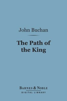 The Path of the King (Barnes & Noble Digital Library)