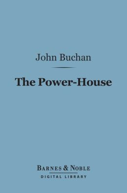 The Power-House (Barnes & Noble Digital Library)