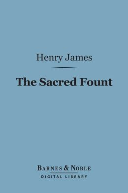 The Sacred Fount (Barnes & Noble Digital Library)