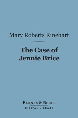 The Case of Jennie Brice (Barnes & Noble Digital Library)