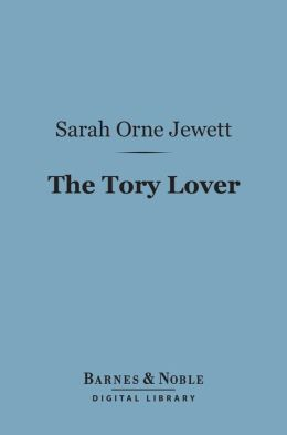 The Tory Lover (Barnes & Noble Digital Library)