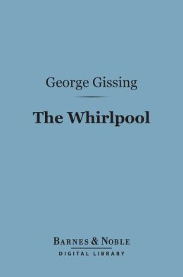 The Whirlpool (Barnes & Noble Digital Library)