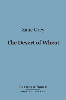 The Desert of Wheat (Barnes & Noble Digital Library)