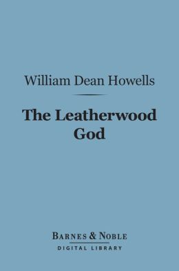 The Leatherwood God (Barnes & Noble Digital Library)