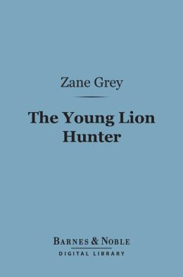 The Young Lion Hunter (Barnes & Noble Digital Library)