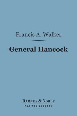 General Hancock (Barnes & Noble Digital Library)