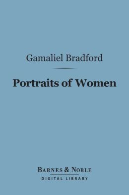 Portraits of Women (Barnes & Noble Digital Library)