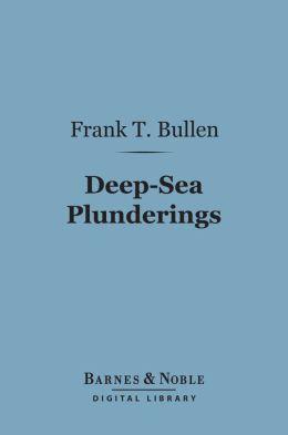 Deep-Sea Plunderings (Barnes & Noble Digital Library)