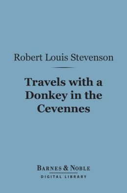 Travels with a Donkey in the Cevennes (Barnes & Noble Digital Library)