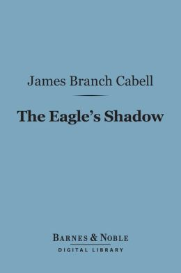 The Eagle's Shadow (Barnes & Noble Digital Library)