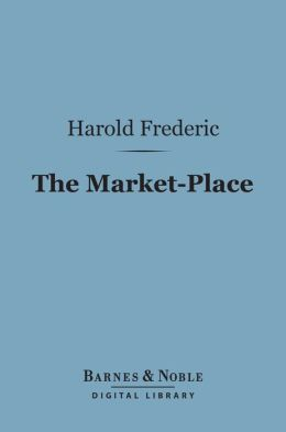 The Market-Place (Barnes & Noble Digital Library)