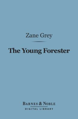 The Young Forester (Barnes & Noble Digital Library)