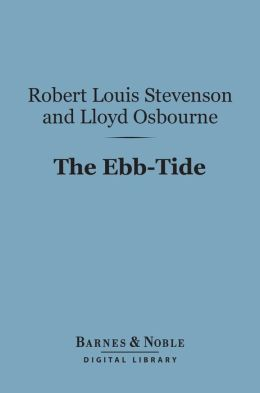 The Ebb-Tide: A Trio and Quartette (Barnes & Noble Digital Library)