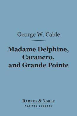 Madame Delphine, Carancro, and Grande Pointe (Barnes & Noble Digital Library)