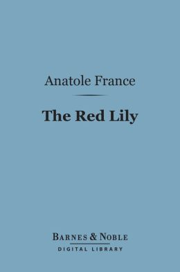 The Red Lily (Barnes & Noble Digital Library)