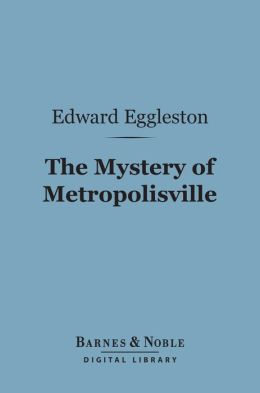 The Mystery of Metropolisville (Barnes & Noble Digital Library)