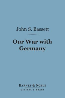 Our War With Germany (Barnes & Noble Digital Library)