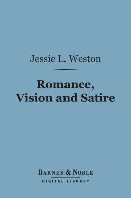 Romance, Vision and Satire (Barnes & Noble Digital Library): English Alliterative Poems of the Fourteenth Century