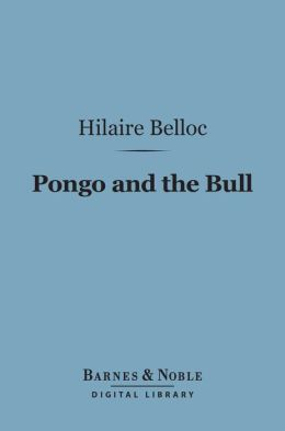 Pongo and the Bull (Barnes & Noble Digital Library)
