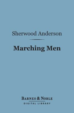 Marching Men (Barnes & Noble Digital Library)