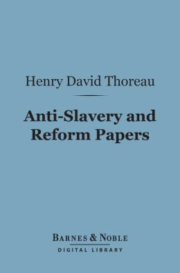 Anti-Slavery and Reform Papers (Barnes & Noble Digital Library)