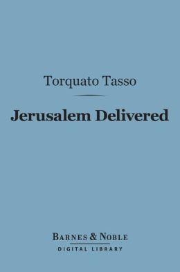 Jerusalem Delivered (Barnes & Noble Digital Library)