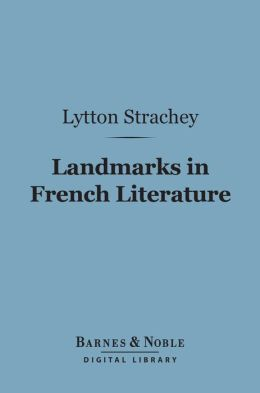 Landmarks in French Literature (Barnes & Noble Digital Library)