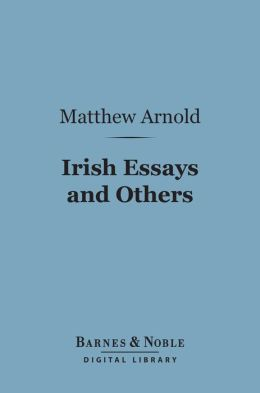 Irish Essays and Others (Barnes & Noble Digital Library)