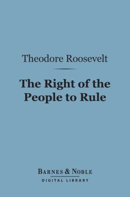 The Right of the People to Rule (Barnes & Noble Digital Library)