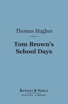 Tom Brown's School Days (Barnes & Noble Digital Library)