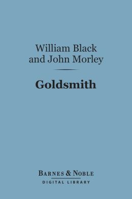 Goldsmith (Barnes & Noble Digital Library): English Men of Letters Series