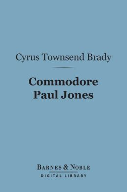 Commodore Paul Jones (Barnes & Noble Digital Library)