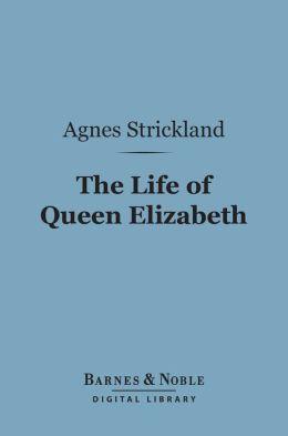 The Life of Queen Elizabeth (Barnes & Noble Digital Library)