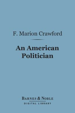An American Politician (Barnes & Noble Digital Library)