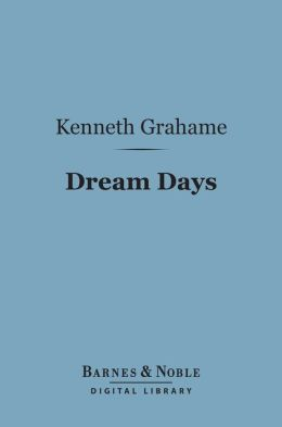 Dream Days (Barnes & Noble Digital Library)