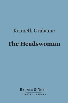 The Headswoman (Barnes & Noble Digital Library)
