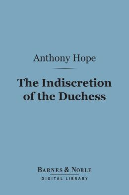 The Indiscretion of the Duchess (Barnes & Noble Digital Library)