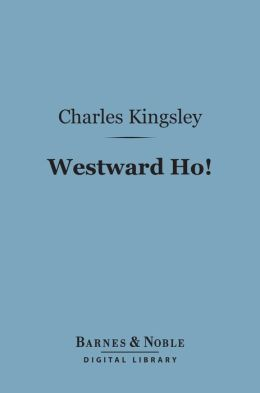 Westward Ho! (Barnes & Noble Digital Library)
