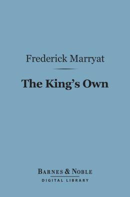 The King's Own (Barnes & Noble Digital Library)
