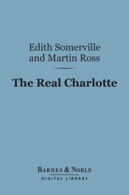 The Real Charlotte (Barnes & Noble Digital Library)