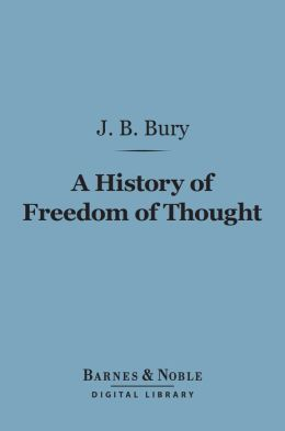 A History of Freedom of Thought (Barnes & Noble Digital Library)