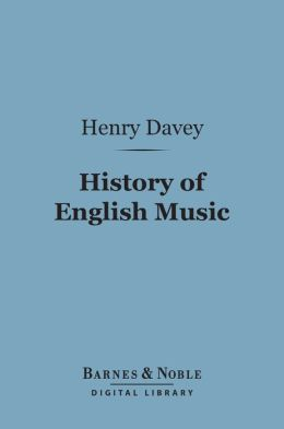 History of English Music (Barnes & Noble Digital Library)