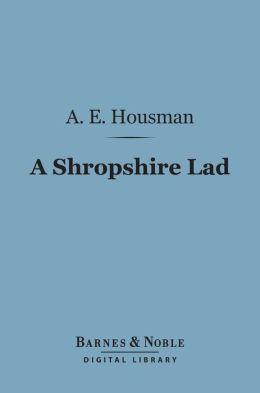 A Shropshire Lad (Barnes & Noble Digital Library)