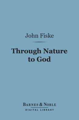 Through Nature to God (Barnes & Noble Digital Library)