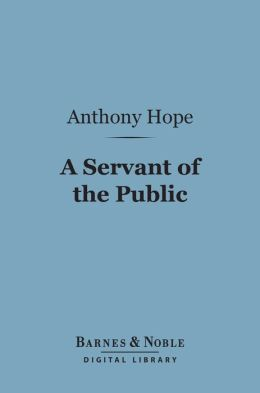 A Servant of the Public (Barnes & Noble Digital Library)