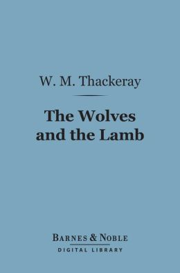 The Wolves and the Lamb (Barnes & Noble Digital Library)