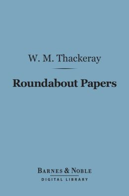 Roundabout Papers (Barnes & Noble Digital Library)