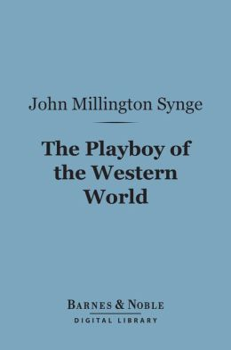 The Playboy of the Western World (Barnes & Noble Digital Library)