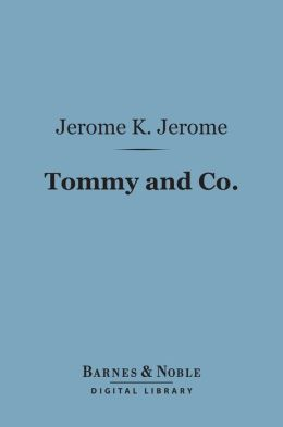 Tommy and Co. (Barnes & Noble Digital Library)