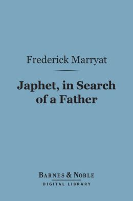 Japhet, in Search of a Father (Barnes & Noble Digital Library)